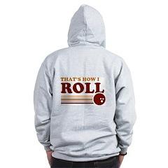 That's How I Roll Zip Hoodie