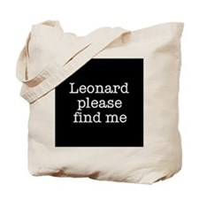 Leonard please find me (text) Tote Bag