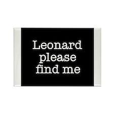 Leonard please find me (text) Rectangle Magnet