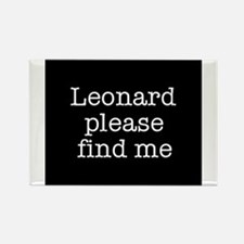 Leonard please find me (text) Rectangle Magnet