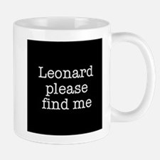 Leonard please find me (text) Mug