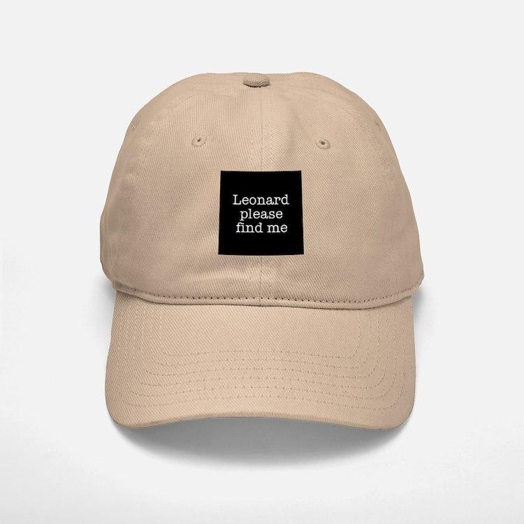 Leonard please find me (text) Baseball Baseball Cap