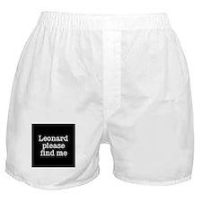 Leonard please find me (text) Boxer Shorts