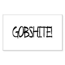 """""""Gobshite"""" Rectangle Decal"""