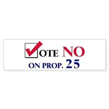 Vote NO on Prop 25 Bumper Bumper Sticker