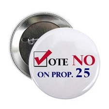 """Vote NO on Prop 25 2.25"""" Button (100 pack)"""
