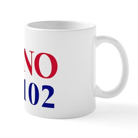 Vote NO on Prop 102 Mug