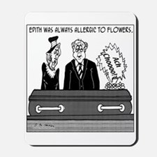 Allergic to Flowers Even when Dead Mousepad