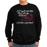 Ride Him Like My Sled Sweatshirt (dark)