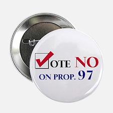 Vote NO on Prop 97 Button