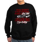 You Don't Get Old Sweatshirt (dark)