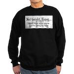 Not tonight, Honey Sweatshirt (dark)