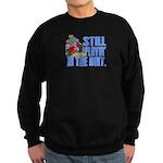 Still Playin' in the Dirt Sweatshirt (dark)