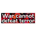 war cannot defeat terror (bumper sticker)