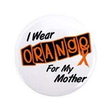 "I Wear Orange For My Mother 8 3.5"" Button"