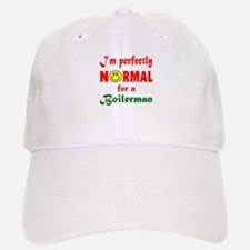 I'm perfectly normal for a Boilerman Baseball Baseball Cap