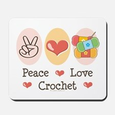 Peace Love Crochet Mousepad