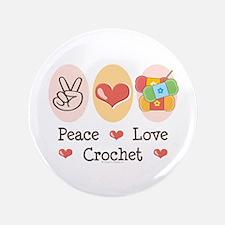 "Peace Love Crochet 3.5"" Button"