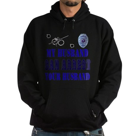 My Husband Can Arrest Yours Hoodie (dark)