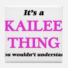 It's a Kailee thing, you wouldn&# Tile Coaster