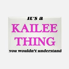 It's a Kailee thing, you wouldn't Magnets