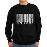 Type Setter Bar Code Sweatshirt (dark)