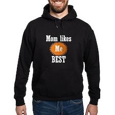 Mom Likes Me Best Hoodie