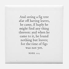 MARK  11:13 Tile Coaster