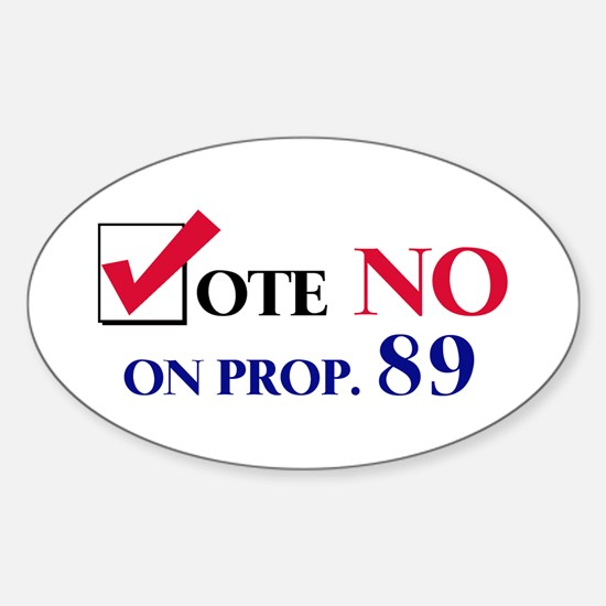 Vote NO on Prop 89 Oval Decal