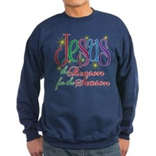 JESUS REASON FOR THE SEASON Sweatshirt