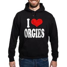 I Love Orgies Hoodie