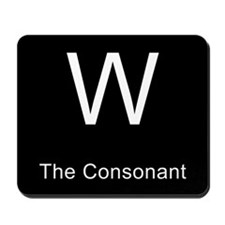W The Consonant Mousepad