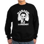 Barack Obama is my homeboy Sweatshirt (dark)