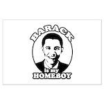 Barack Obama is my homeboy Large Poster
