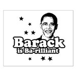 Barack is Barilliant Small Poster
