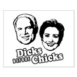 Dicks before Chicks Small Poster