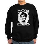 Sarah Palin is my homegirl Sweatshirt (dark)