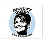 Beauty Queen for President Small Poster