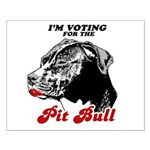 I'm voting for the Pit Bull Small Poster