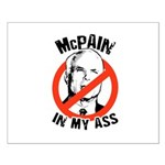 McCain is a McPain in my ass Small Poster