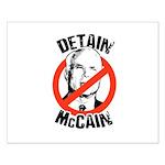 Anti-McCain: Detain McCain Small Poster