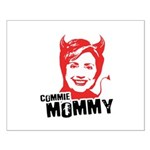 Anti-Hillary: Commie Mommy Small Poster