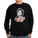 Anti-Hillary: Anyone but her Sweatshirt (dark)