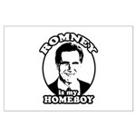 Romney is my homeboy Large Poster