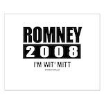 Romney 2008: I'm wit Mitt Small Poster