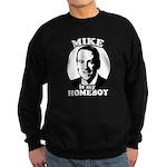 Mike Huckabee is my homeboy Sweatshirt (dark)