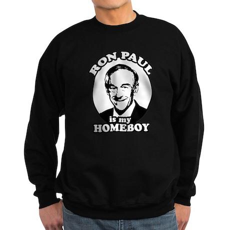 Ron Paul is my homeboy Sweatshirt (dark)