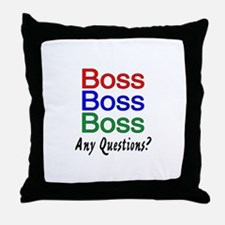 Boss, Boss, Boss, Any Questions? Throw Pillow