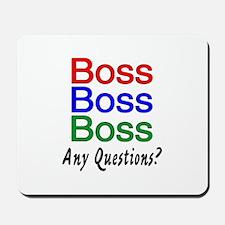Boss, Boss, Boss, Any Questions? Mousepad