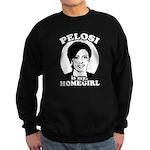 Pelosi is my homegirl Sweatshirt (dark)